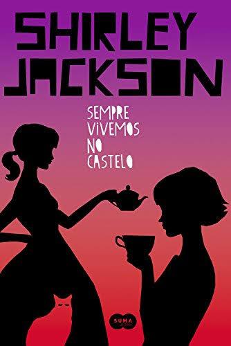 Imagem da capa da edição brasileira de Sempre Vivemos no Castelo